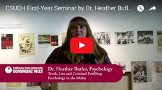 CSUDH First-Year Seminar by Dr. Heather Butler, Psychology