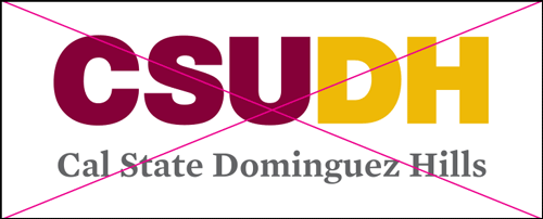 csudh logo misuse. Do not substitute other fonts.