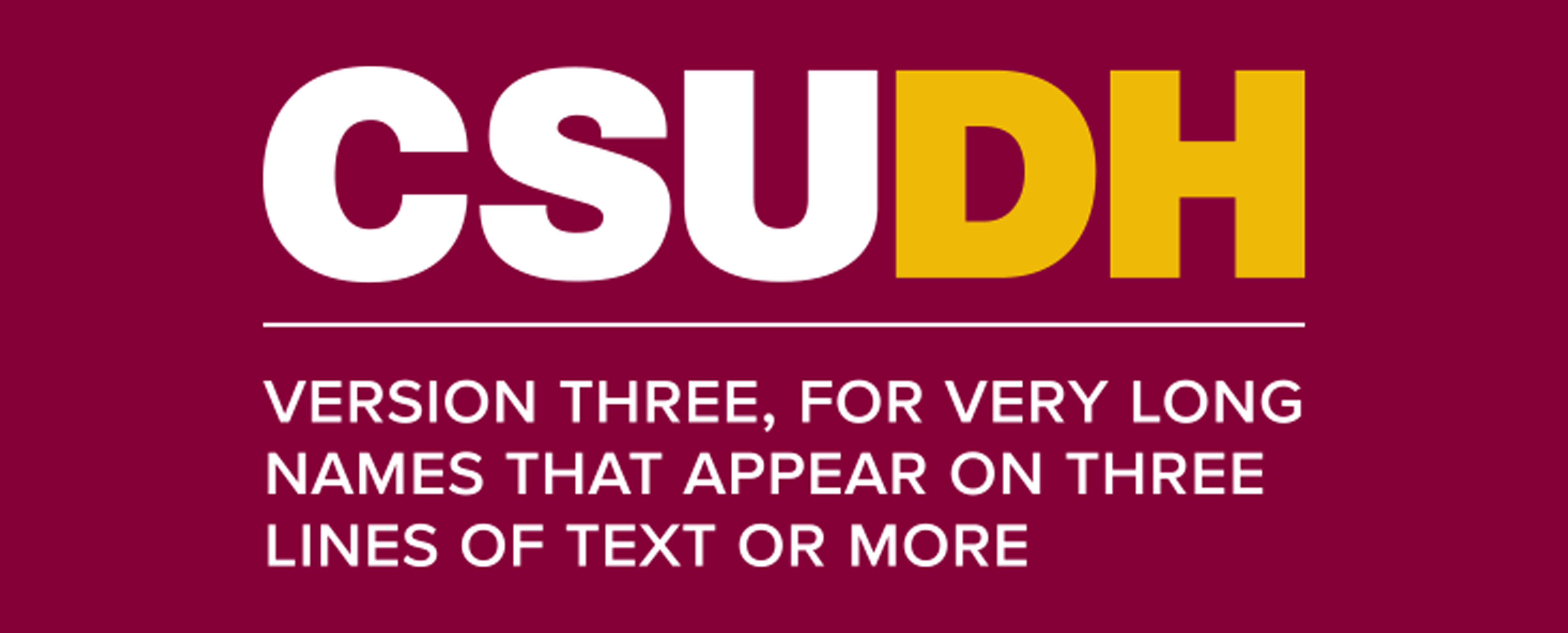 CSUDH endorsed logo stacked left aligned 3 lines white and yellow text on burgundy background
