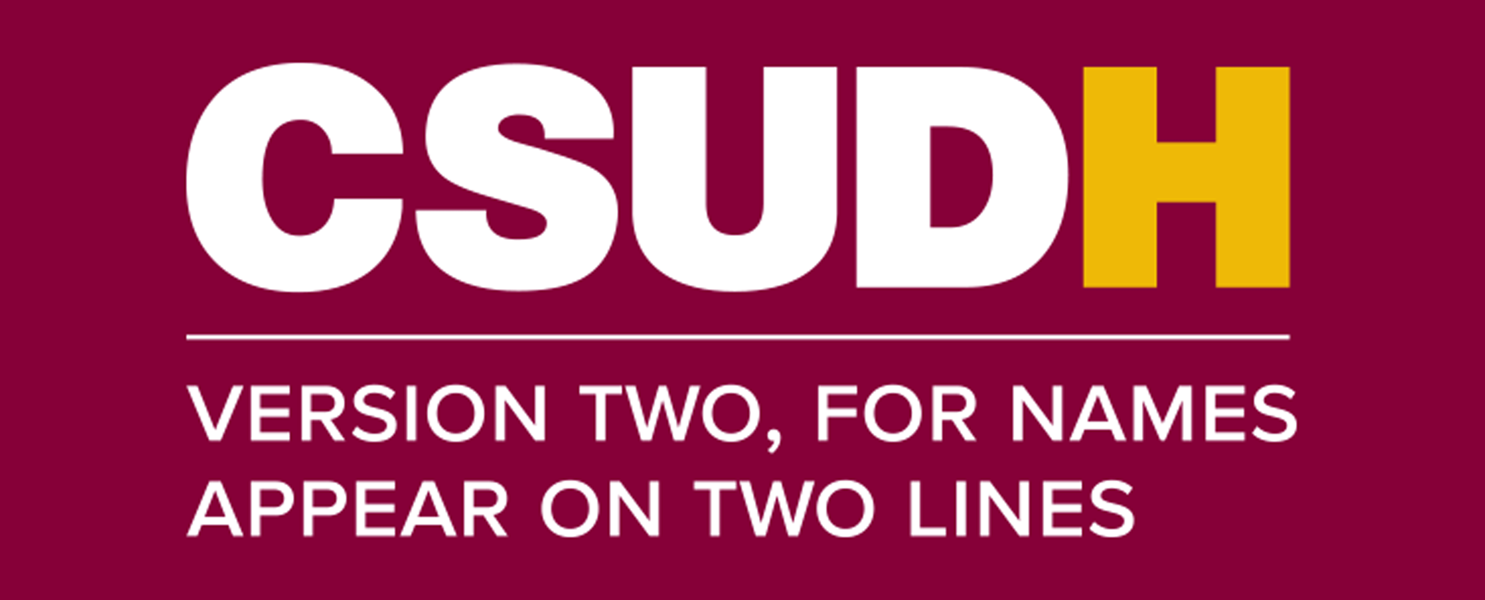 CSUDH endorsed logo stacked left aligned 2 lines white and yellow text on burgundy background