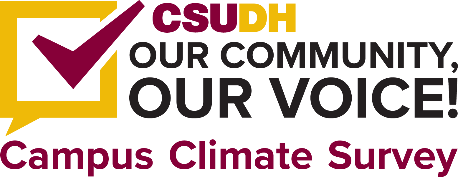 CSUDH - Our Community, Our Voice! Campus Climate Survey