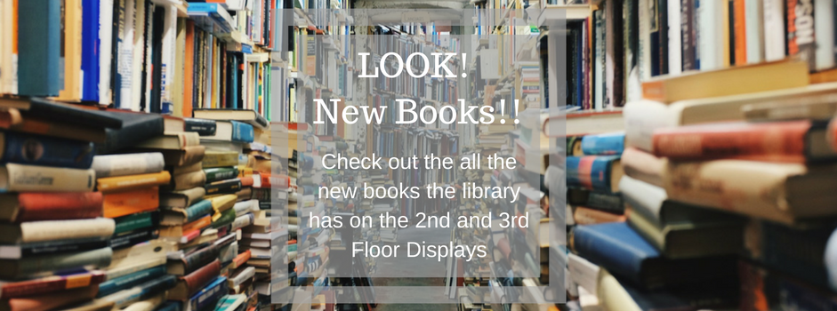 New books available on the 2nd and 3rd Floor Display shelves - browse and check out!