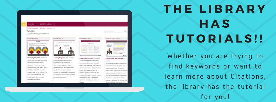 Check out the tutorials available from the CSUDH University Library