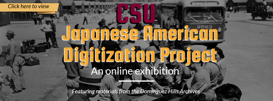 Advertisement for the online exhibition of the CSU Japanese American Digitization Project
