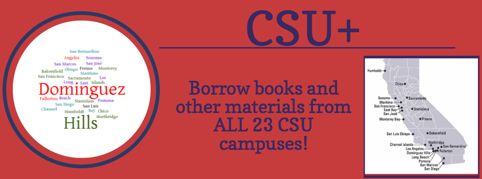 Borrow books and other materials from all 23 CSU campuses!
