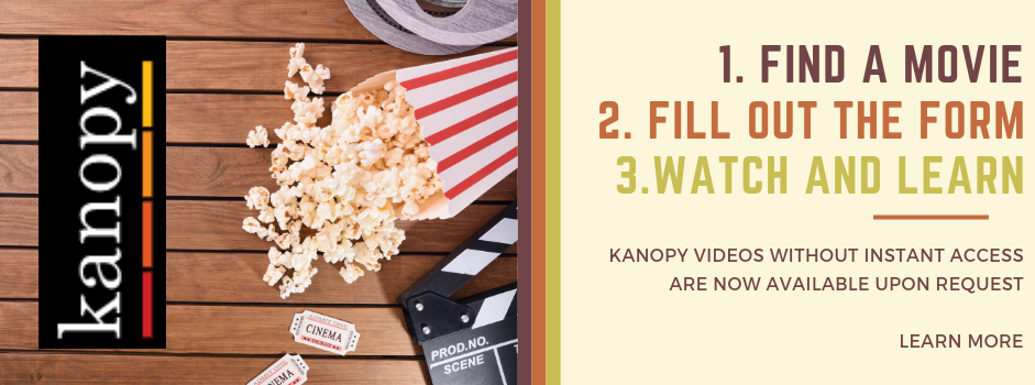 Kanopy vides without instant access are now available upon request. Visit the linked FAQ for more information.