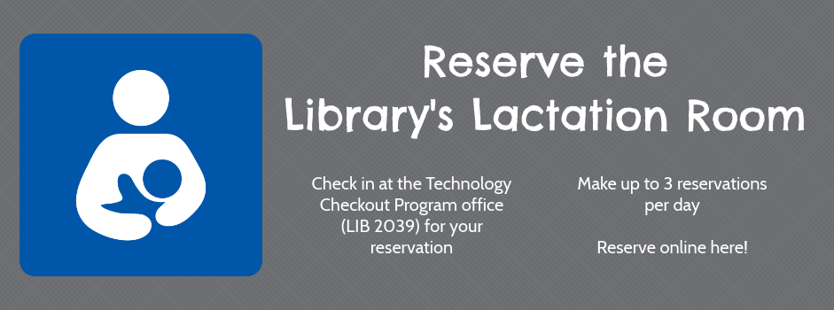 Reserve the Library's Lactation Room via our online system