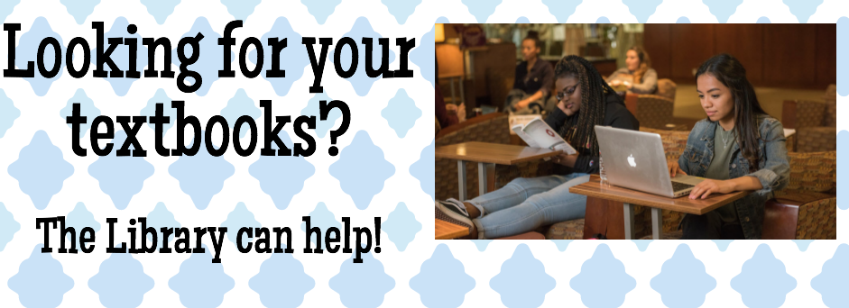 Looking for your textbooks? The Library can help!