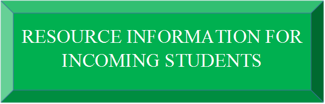 RESOURCE INFORMATION FOR INCOMING STUDENTS